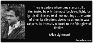 There is a place where time stands still... illuminated by only the ...