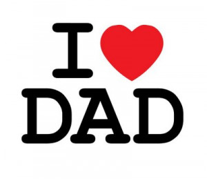 love dad 10 Best Fathers Day Quotes And Sayings