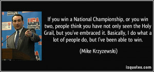 If you win a National Championship, or you win two, people think you ...