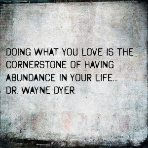File Name : wayne-dyer-quotes-sayings-doing-what-you-love.jpg ...