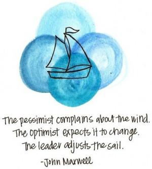 Leadership quotes, sayings, pessimist, optimist, john maxwell