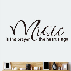 Music Is The Prayer The Heart Sings Quote Wall Stickers Removable ...