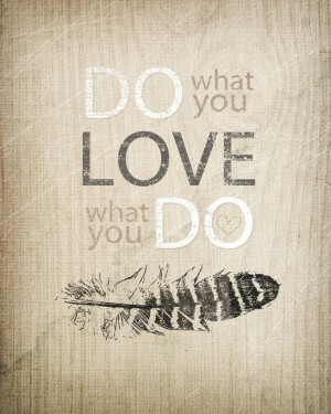 Do+what+you+love+Love+what+you+do+-+art+-+art+poster+-+philosophy+ ...