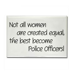 ... Female Police Quotes, Love My Police Offices, Female Police Offices