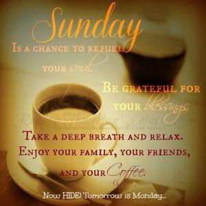 ... Sunday, Sunday Mornings, Quote, Deep Breath, Sunday Coffee, Random