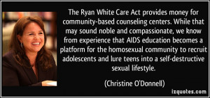 The Ryan White Care Act provides money for community-based counseling ...