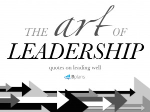 The Art of Leadership: 11 Quotes on Leading Well 0