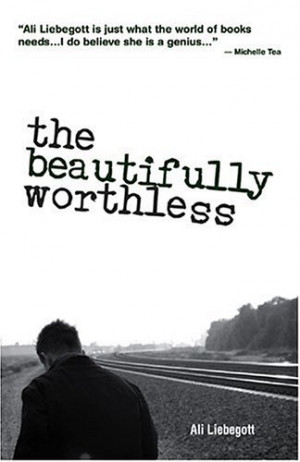 """Start by marking """"The Beautifully Worthless"""" as Want to Read:"""