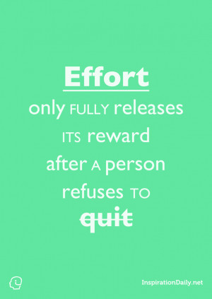 ... Effort only fully releases its reward after a person refuses to quit