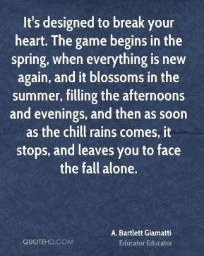 Bartlett Giamatti - It's designed to break your heart. The game ...