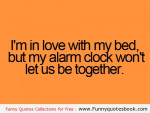 When you want to sleep but Alarm buzz - Funny Quotes