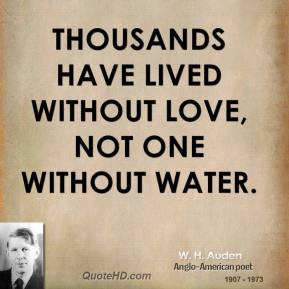 auden-poet-thousands-have-lived-without-love-not-one-without.jpg
