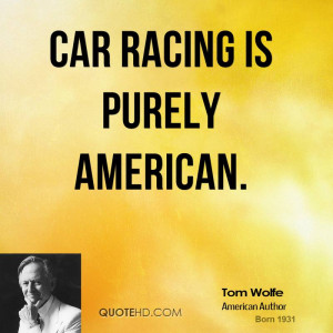 Car racing is purely American.