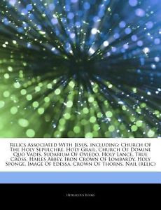 Articles on Relics Associated with Jesus...