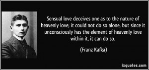 Sensual love deceives one as to the nature of heavenly love; it could ...