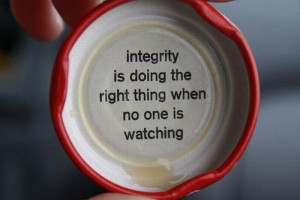 ... Is Doing the right thing when no one is Watching ~ Inspirational Quote