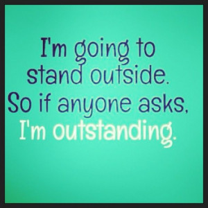 Be outstanding!!!