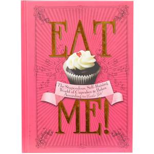 Eat Me Cupcake Cookbook