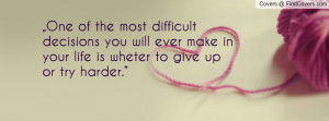 Making Difficult Decisions Quotes