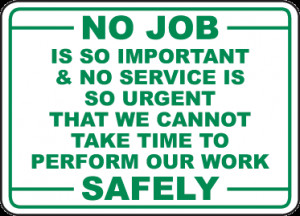 ... Out Work Safely Sign - D3956. Safety Slogan Signs by SafetySign.com