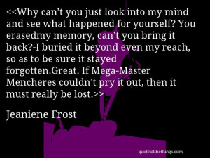 Jeaniene Frost - quote-Why can't you just look into my mind and see ...