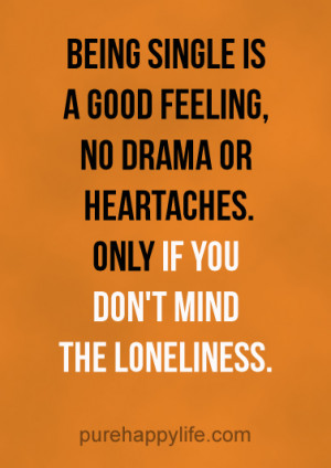 Inspirational Quote: Being single is a good feeling, no drama or ...