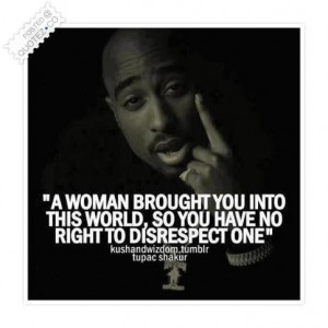 You have no right to disrespect a woman quote - Words On Images