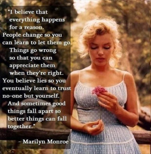 Monroe Quotes I Believe Everything Happens For A Reason Marilyn monroe ...