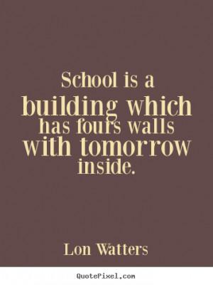 inspirational school quotes quotesgram