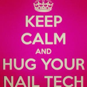 Keep Calm and Hug Your Nail Tech