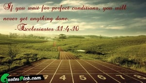 If You Wait For Perfect by bible Picture Quotes