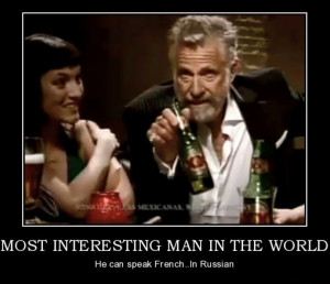 The most interesting man in the world quotes pictures 2