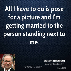 Steven Spielberg Marriage Quotes