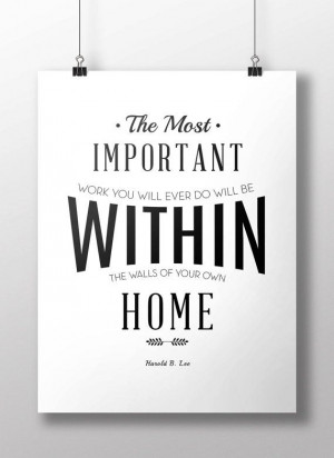 LDS Quote Motivational Poster Art The Most Important Work Mormon Art ...