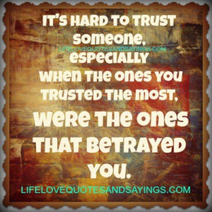 betrayal quotes and sayings | Ones That Betrayed You.. | Love Quotes ...