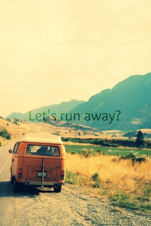 Let's run away together?