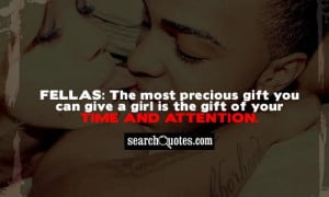 ... gift you can give a girl is the gift of your time and attention