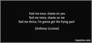 More Anthony Liccione Quotes