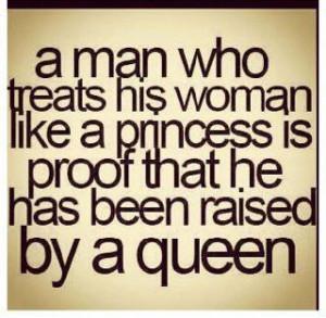 ... Quote - 19.03.2012 - A man who treats his woman like a princess