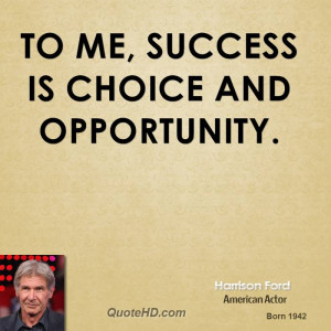 harrison-ford-harrison-ford-to-me-success-is-choice-and.jpg