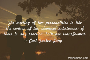 ... Back > Gallery For > Carl Jung Quotes The Meeting Of Two Personalities