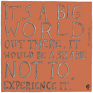 It's A Big World Out There} Travel Quote Tuesday