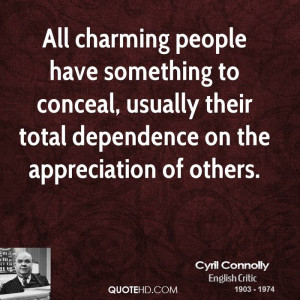 All charming people have something to conceal, usually their total ...