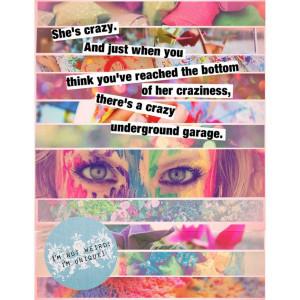 She's crazy! :P