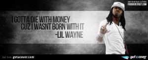 Making Money Quotes Lil Wayne Lil wayne die with money