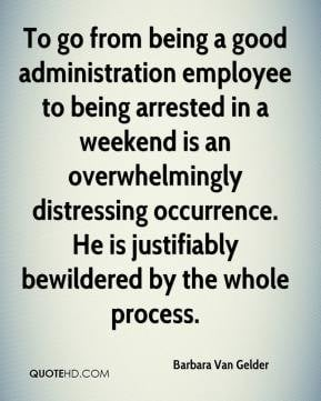 To go from being a good administration employee to being arrested in a ...