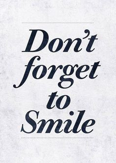 Dont Forget To Smile Quotes Smile Quotes For Scrap...