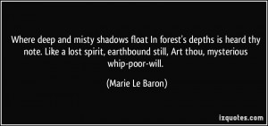Where deep and misty shadows float In forest's depths is heard thy ...