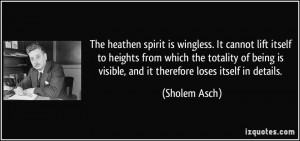 The heathen spirit is wingless. It cannot lift itself to heights from ...