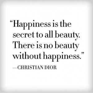 christian dior # quotes # happiness # beauty
